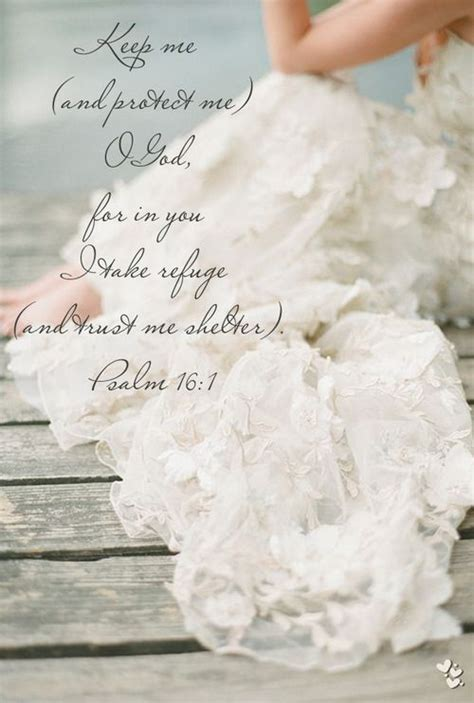 Wedding Garments In Bible Days by Keep Me And Protect Me O God For In You I Take Refuge
