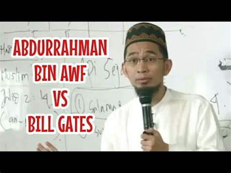 biography dari bill gates abdurrahman bin auf lebih kaya dari bill gates ustadz