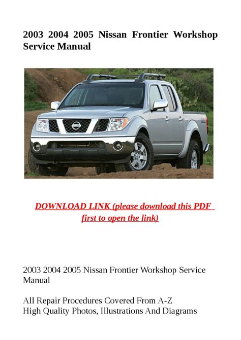 auto repair manual free download 2003 nissan frontier interior lighting service manual manual lock repair on a 2003 nissan frontier service manual pdf 2003 nissan