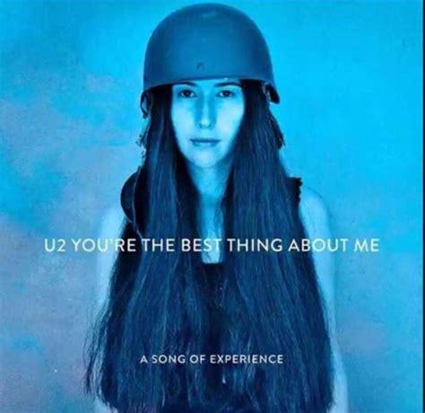 traduzione testi u2 you re the best thing about me degli u2 testo traduzione