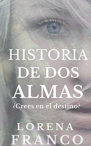 historia de dos almas 1533389543 libros de franco libros