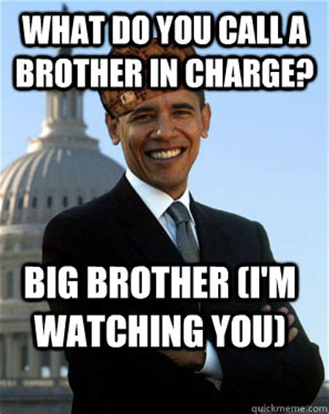 Big Phone Meme - what do you call a brother in charge big brother i m