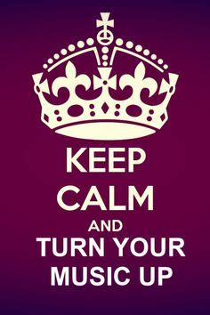 music keep calm quotes and pop music pinterest 1000 images about keep calm on pinterest keep calm