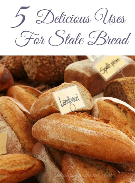 Simple Joys Of Home 5 5 Delicious Uses For Stale Bread Simple Joys Of Home