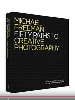 fifty paths to creative 1781573476 michael freeman photo blog notes from the road