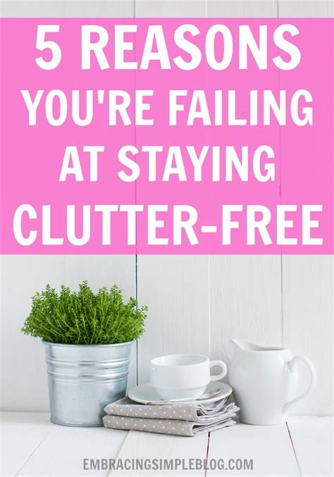 5 days to a clutter free house easy ways to clear up your space books 5 reasons you re failing at staying clutter free