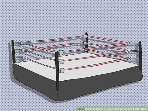 backyard wrestling federation how to make a backyard wrestling federation 7 steps