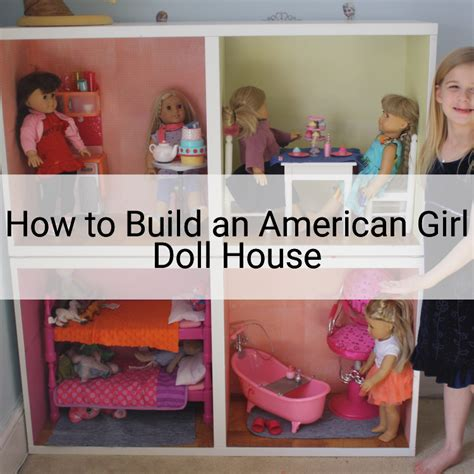 how to make ag doll house how to make an american girl dollhouse our good life