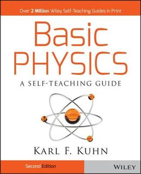 basic physics a self teaching guide books basic physics a self teaching guide by karl f kuhn