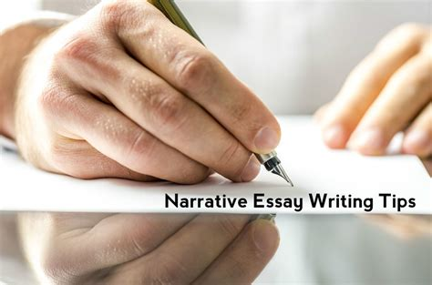 Tips For Writing A Narrative Essay by Writing Narrative Essays