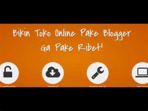 you tube membuat toko online gratis cara membuat toko online gratis toko online gratis