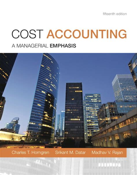 Twu Mba Accounting Emphasis by Horngren Datar Rajan Cost Accounting Pearson