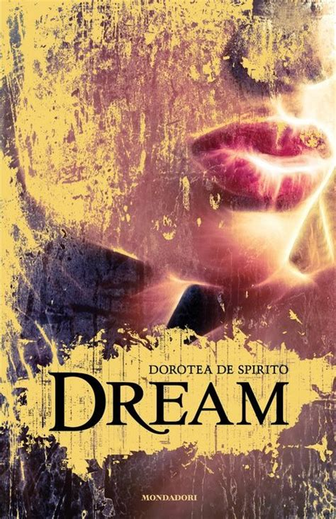 libro the dream of the dream di dorotea de spirito recensione libro