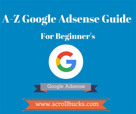 google adsense tutorial for beginners 2014 complete google adsense guide for beginner scrollbucks