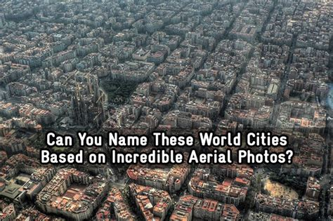 can you name these buildings from the incredible photos londonist can you name these world cities based on incredible aerial photos trivia quiz zimbio