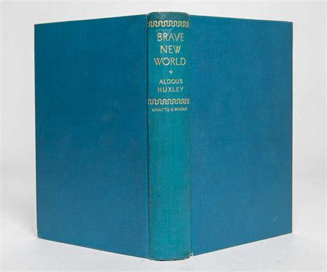 huxley brave new world coming true sooner than i thought brave new world aldous huxley first edition