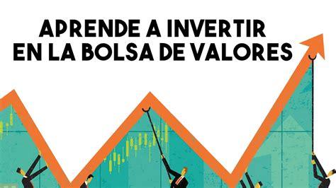 libro cmo invertir en bolsa aprende a invertir en la bolsa de valores m 201 todos libros y cursos youtube