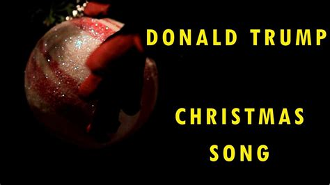 donald trump song donald trump christmas song youtube