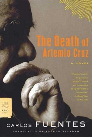 the death of artemio cruz by carlos fuentes kirkus reviews