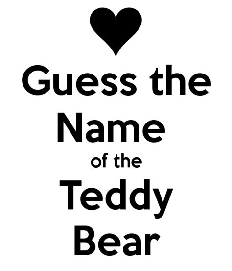 the name of the guess the name of the teddy bear poster linda keep calm o matic