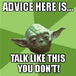 Advice Meme Generator - yoda s favorite piece of advice imgflip