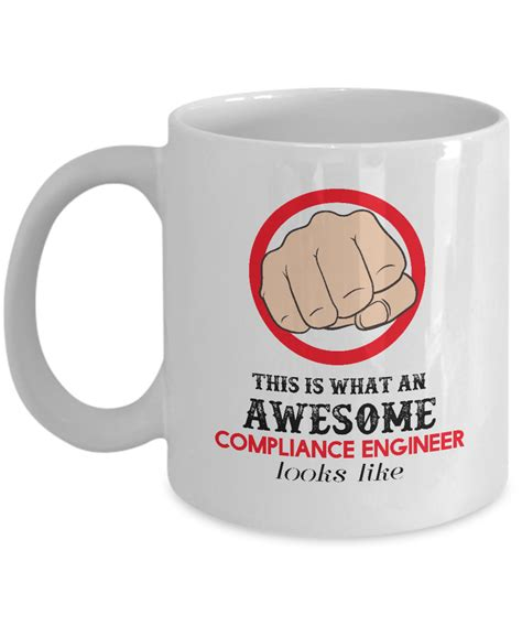 Compliance Engineer by White Coffee Mug 11oz This Is What An Awesome Compliance Engineer Looks Like As Gift For Your