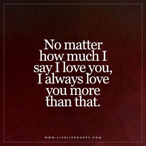 no matter no matter how much i say i you live happy