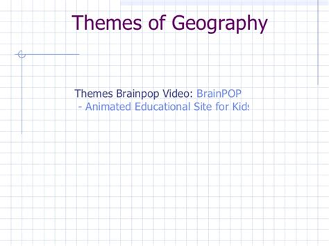 5 themes of geography brainpop 5 themes of geography