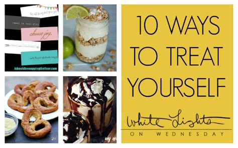 10 Things To Treat Yourself To On Valentines Day by 10 Ways To Treat Yourself Wednesday Whatsits 139 White
