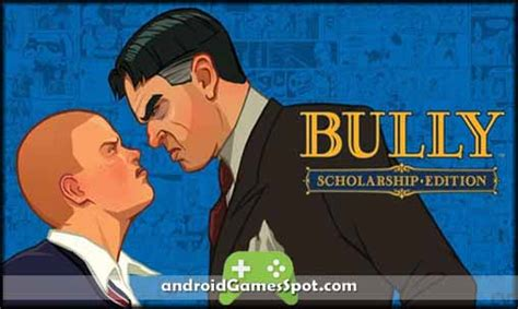 download game bully android mod apk bully apk anniversary edition free download v1 0 0 14