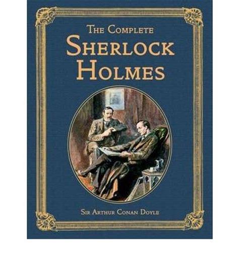 sherlock holmes the complete b076p64vmg the complete sherlock holmes sir arthur conan doyle 9781904633952