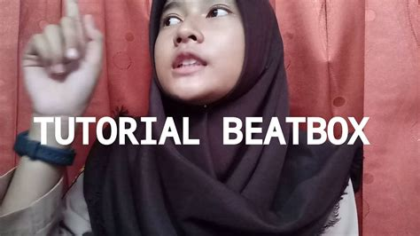 tutorial beatbox basic tutorial beatbox dasar basic b t k by reni beatbox youtube