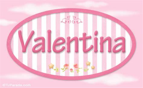 imagenes de feliz cumpleaños valentina valentina nombre decorativo ni 241 as nombres im 225 genes