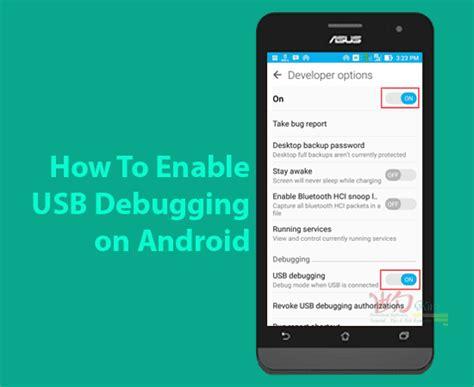 how to enable usb debugging on android from computer cara mudah mengaktifkan usb debugging pada semua android wd