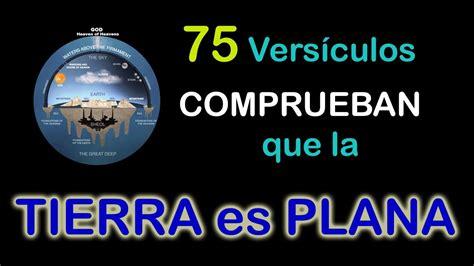 la tierra que pisamos 8432232831 75 vers 237 culos comprueban que la tierra es plana youtube