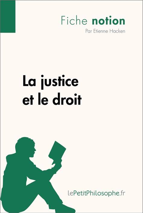 le droit la 2717857087 la justice et le droit fiche notion 187 lepetitphilosophe fr fiches philosophiques