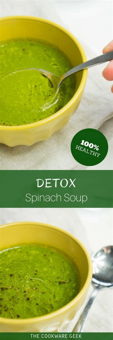 Spinach For Detox by Detox Spinach Soup The Cookware
