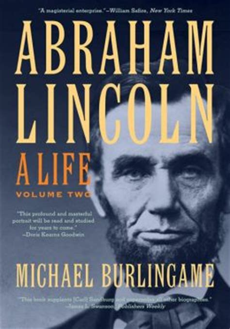 biography abraham lincoln book abraham lincoln a life by michael burlingame