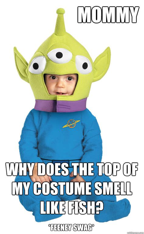 Toys Meme - mommy why does the top of my costume smell like fish