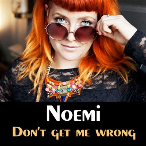 testo don t noemi don t get me wrong mp3 txt karanet