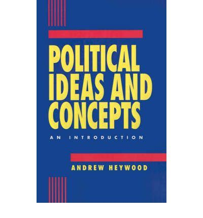 political ideas for a political ideas and concepts andrew heywood 9780312121082