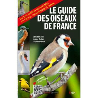 france le guide 9782067223769 le guide des oiseaux de france broch 233 j 233 r 244 me morin g 233 rard guillot julien norwood achat
