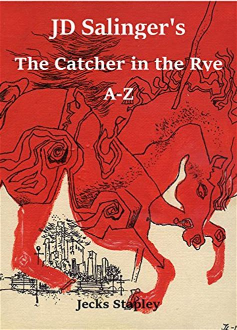 catcher in the rye novel themes jd salinger s the catcher in the rye a z english edition