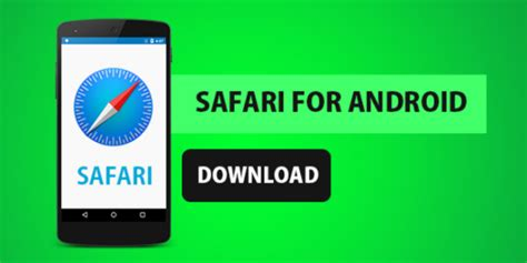 safari browser for android safari browser for android apk guide appinformers