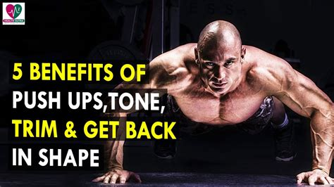 Health Getting Back In Shape In 2007 by 5 Benefits Of Push Ups Tone Trim Get Back In Shape