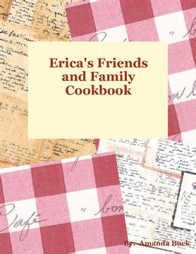 Friend And Family Cookbook erica s friends and famliy cookbook book 10851 bookemon
