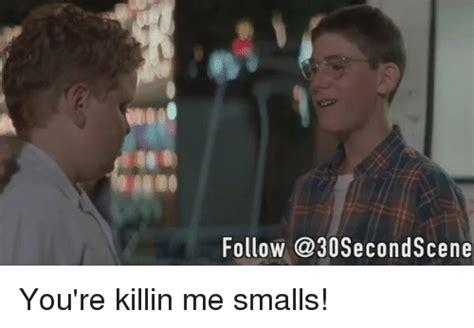 You Re Killin Me Smalls Meme - 25 best memes about youre killin me youre killin me memes
