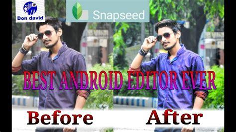 tutorial edit foto pake snapseed fantastic edit snapseed tutorial youtube