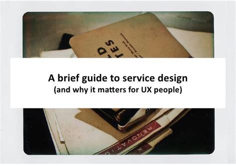 design brief guide a brief guide to service design ux brighton by paul