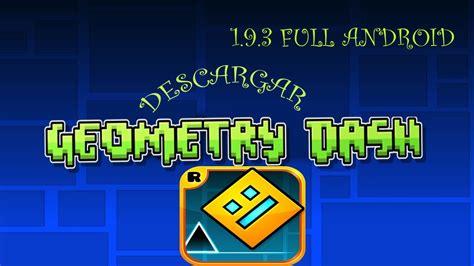 geometry dash full version apk download 1 9 descargar geometry dash 1 9 3 full apk 2015 android